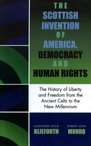The Scottish Invention or America, Democracy and Human Rights